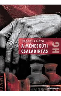 Hegedüs Géza: A méneskúti családirtás
