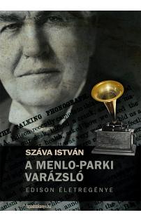 Száva István: A Menlo-parki varázsló