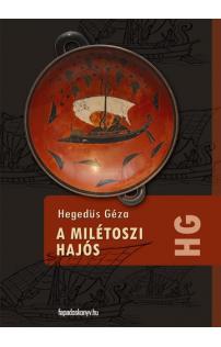 Hegedüs Géza: A milétoszi hajós