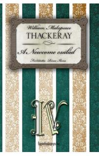 W.M. Thackeray: A Newcome család IV. rész