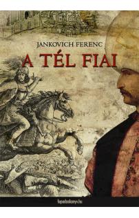 Jankovich Ferenc: A tél fiai
