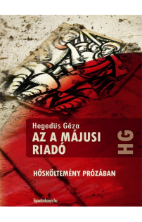 Hegedüs Géza: Az a májusi riadó