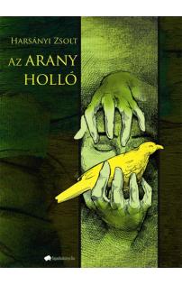 Harsányi Zsolt: Az arany holló