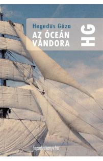 Hegedüs Géza: Az óceán vándora