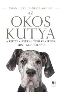 Brian Hare, Nagy Gergely, Vanessa Woods: Az okos kutya