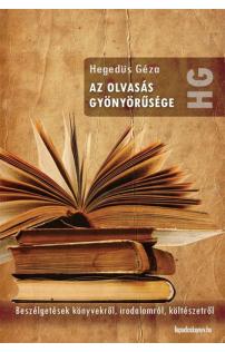 Hegedüs Géza: Az olvasás gyönyörűsége