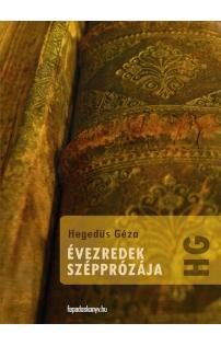 Hegedüs Géza: Évezredek szépprózája