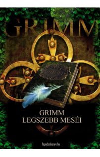 Grimm fivérek: Grimm legszebb meséi