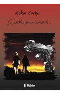 Bokor Evelyn: Gyilkos Gondolatok