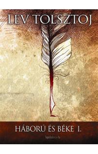 Lev Tolsztoj: Háború és béke I. kötet