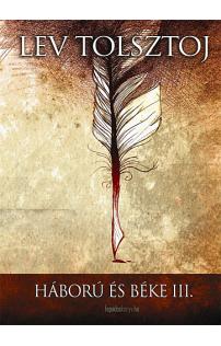 Lev Tolsztoj: Háború és béke III. kötet
