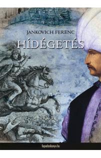 Jankovich Ferenc: Hídégetés