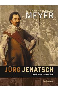Conrad Ferdinand Meyer: Jürg Jenatsch