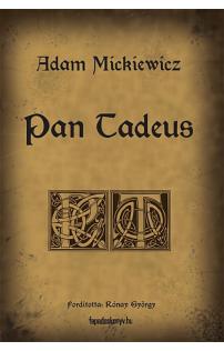 Adam Mickiewicz: Pan Tadeus
