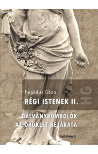 Hegedüs Géza: Régi Istenek II. kötet