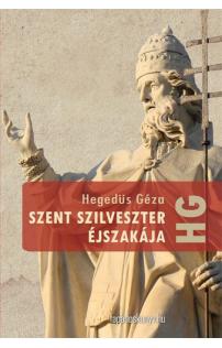 Hegedüs Géza: Szent Szilveszter éjszakája