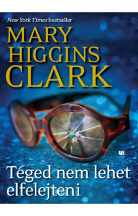 Mary Higgins Clark: Téged nem lehet elfelejteni