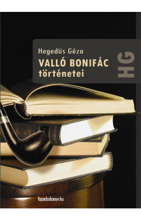 Hegedüs Géza: Valló Bonifác történetei