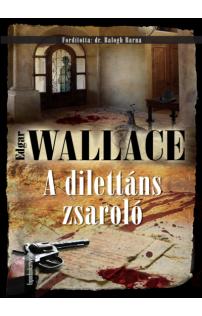 Edgar Wallace: A dilettáns zsaroló