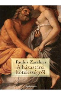 Paulus Zacchias: Aházastársi kötelességről