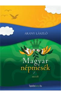 Arany László: Magyar Népmesék