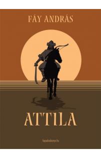 Fáy András: Attila