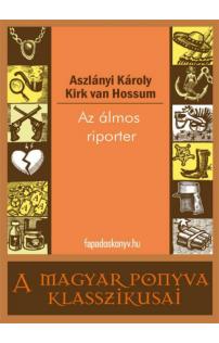 Aszlányi Károly: Az álmos riporter