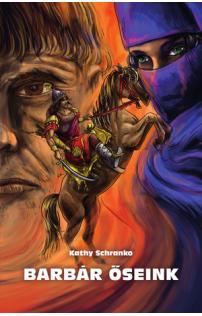 Kathy Schranko: Barbár őseink