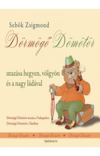 Sebők Zsigmond: Dörmögő Dömötör utazásai