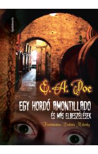 Edgar Allan Poe: Egy hordó amontillado és más elbeszélések