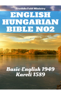 Joern Andre Halseth, Samuel Henry Hooke, Gáspár Károli: English Hungarian Bible No2