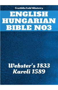 Joern Andre Halseth, Samuel Henry Hooke, Gáspár Károli: English Hungarian Bible No3