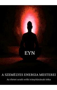 Eyn: A személyes energia mesterei
