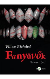 Villax Richárd: Fanyűvők