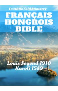 Joern Andre Halseth, Louis Segond, Gáspár Károli: Français Hongrois Bible