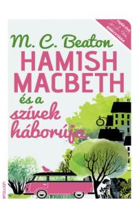 M. C. Beaton: Hamish Macbeth és a szívek háborúja
