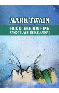 Charles Dickens: Huckleberry Finn vándorlásai és kalandjai