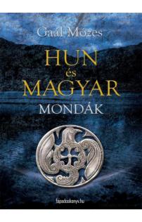 Gaál Mózes: Hun és magyar mondák