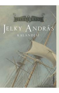Hevesi Lajos: Jelky András kalandjai