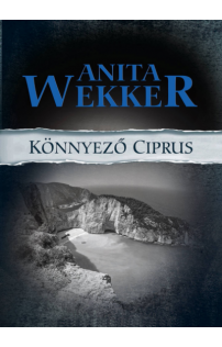 Anita Wekker: Könnyező Ciprus