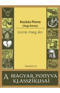 Kockás Pierre (Nagy Károly): Lorre meg én