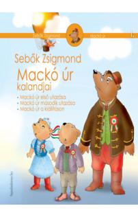 Sebők Zsigmond: Mackó úr kalandjai I. kötet