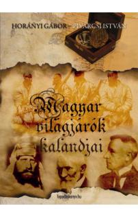 Horányi Gábor: Magyar világjárók kalandjai