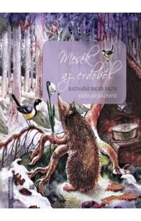 Radnainé Bauer Erzsi: Mesék az erdőből