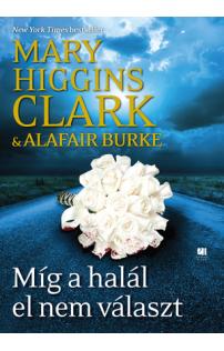 Mary Higgins Clark: Míg a halál el nem választ