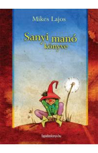 Mikes Lajos: Sanyi manó könyve