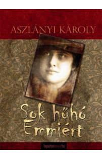 Aszlányi Károly: Sok hűhó Emmiért