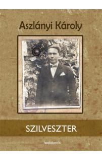 Aszlányi Károly: Szilveszter