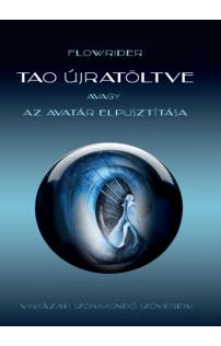 Flowrider, Enikő Sivák: Tao újratöltve avagy az Avatár elpusztítása