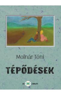 Molnár Tóni: Tépődések
